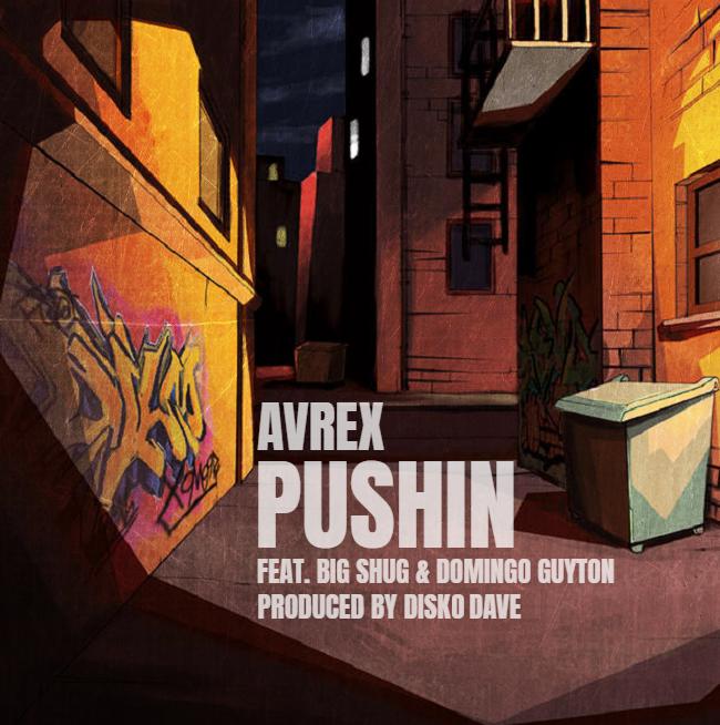 Avrex, Big Shug & Domingo Guyton – Pushin